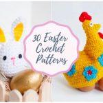 30 Easter Bunnies Chicks Little Lambs Crochet Free Patterns